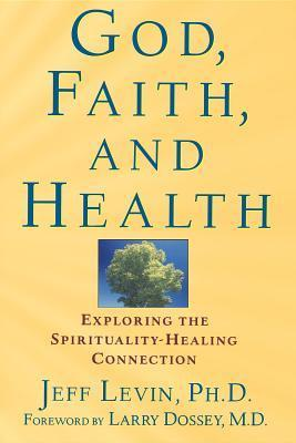 God-Faith-and-Health-Exploring-the-Spirituality-Healing-Connection