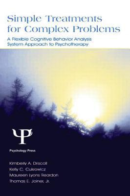 Simple Treatments For Complex Problems A Flexible Cognitive Behavior Analysis System Approach To  0