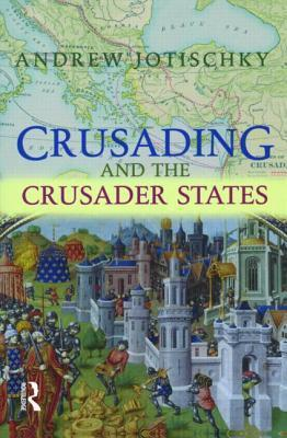 Crusading and the Crusader States, Second Edition