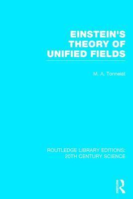 Einstein's Theory of Unified Fields