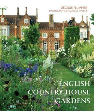 The English Country House Garden by George Plumptre