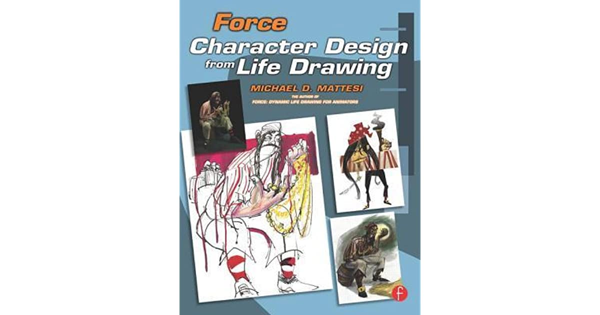 Force Character Design From Life Drawing Ebook : Force character design from life drawing by michael d