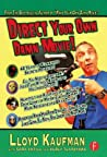 Download ebook Direct Your Own Damn Movie! by Lloyd Kaufman