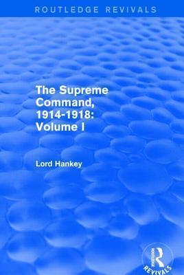 The Supreme Command, 1914-1918 Volume I