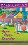 Yarn Over Murder (A Knitting Mystery, #12)