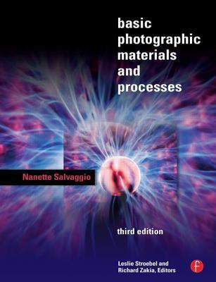 Basic Photographic Materials and Processes (Third Edition)