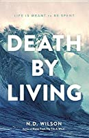 Death by Living-International Edition: Life Is Meant to Be Spent