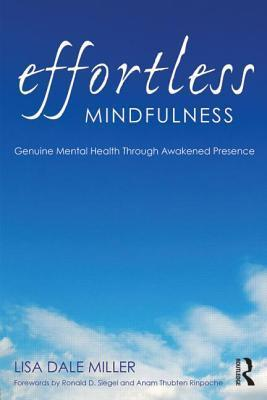 Effortless Mindfulness Genuine Mental Health Through Awakened Presence (2014, Routledge)