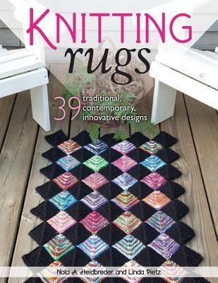 Knitting Rugs 39 Traditional, Contemporary, Innovative Designs