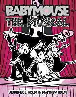 Babymouse: The Musical (Babymouse, #10)