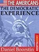 The Americans: The Democratic Experience (Daniel Boorstin The Americans Trilogy)