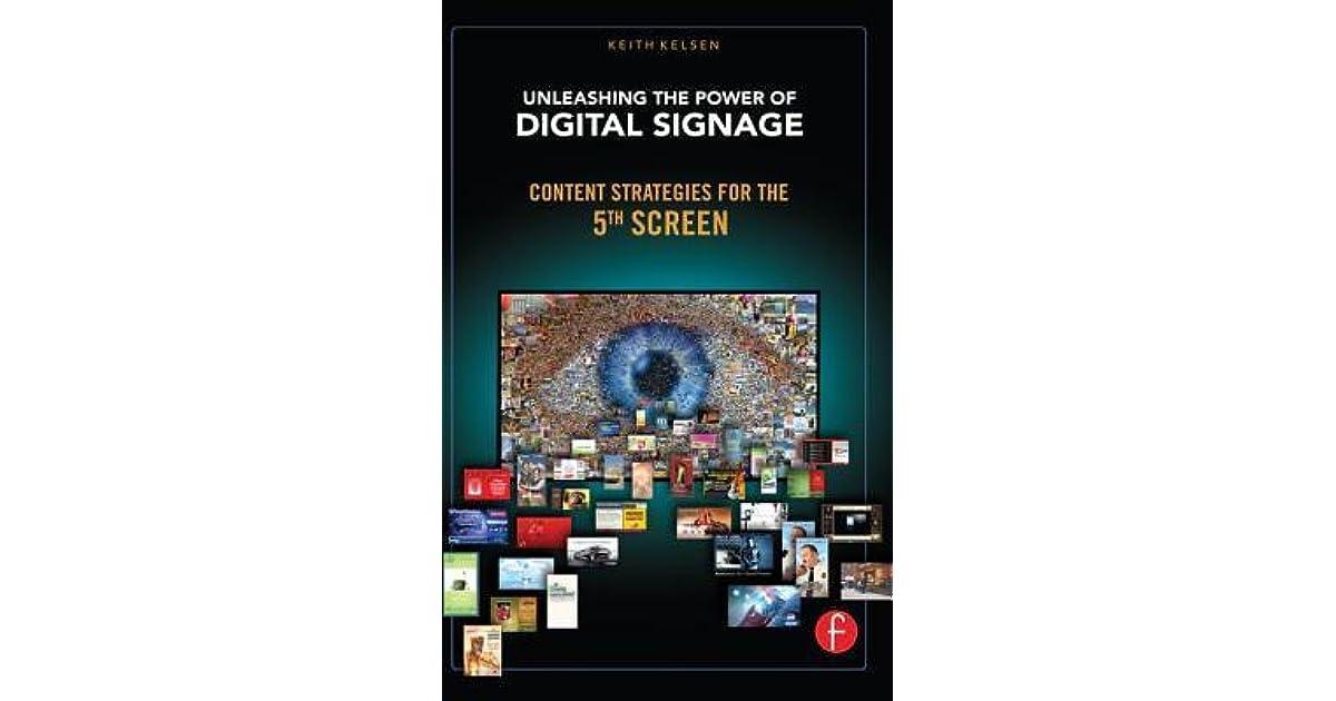 unleashing the power of digital signage kelsen keith