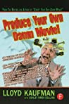 Download ebook Produce Your Own Damn Movie! by Lloyd Kaufman