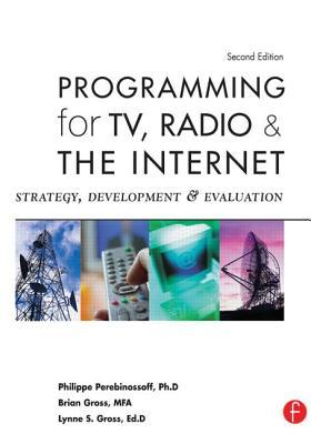 Programming for TV, Radio and the Internet: Strategy, Development, and Evaluation
