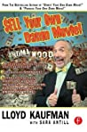 Download ebook Sell Your Own Damn Movie! by Lloyd Kaufman
