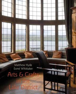 Arts and Crafts Houses in the Lake District by Esme Whittaker