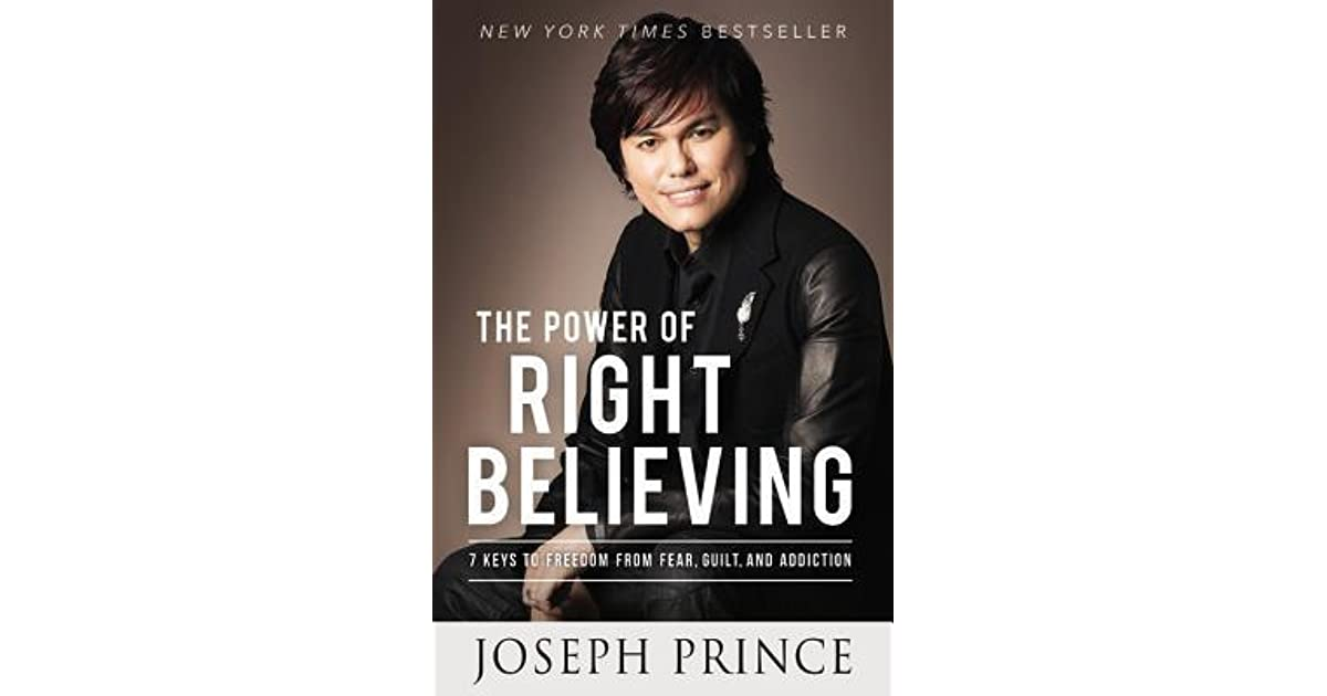 The power of right believing 7 keys to freedom from fear guilt the power of right believing 7 keys to freedom from fear guilt and addiction by joseph prince fandeluxe Choice Image