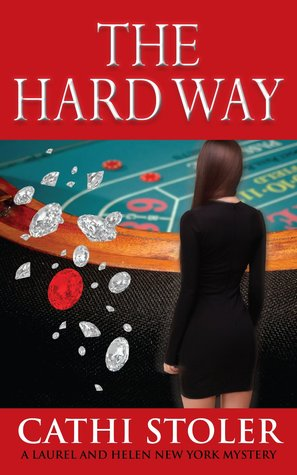 The Hard Way by Cathi Stoler