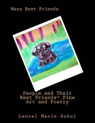People and Their Best Friends Fine Art and Poetry