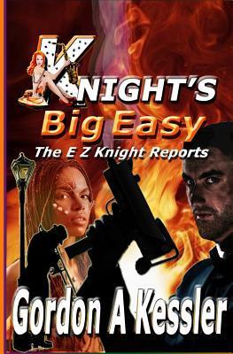Knight's Big Easy (the E Z Knight Reports)