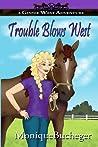 Trouble Blows West (Ginnie West Adventures, #2)