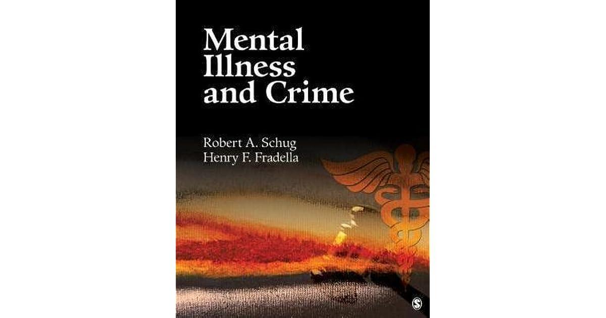 Mental Illness and Crime by Robert A. Schug