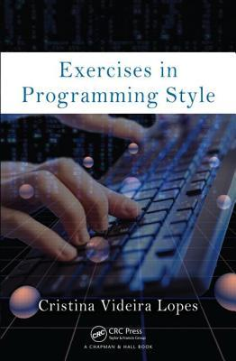 Exercises in Programming Style by Cristina Videira Lopes