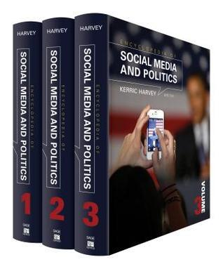 Encyclopedia of Social Media and Politics (Kerric Harvey, 2014)