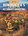 Bowhunter's Guide to Accurate Shooting by Lon E. Lauber