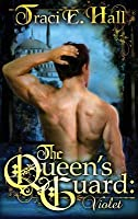 The Queen's Guard: Violet (The Queen's Guard #1)