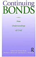 Continuing Bonds: New Understandings of Grief