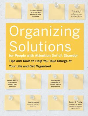 5d83e39c986b Organizing Solutions for People With Attention Deficit Disorder: Tips and  Tools to Help You Take Charge of Your Life and Get Organized
