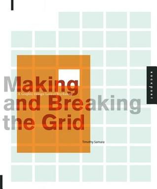 Making and Breaking the Grid by Timothy Samara