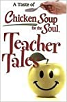A Taste of Chicken Soup for the Soul: Teacher Tales