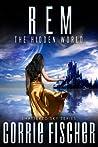 R.E.M.: The Hidden World (Shattered Sky #1)