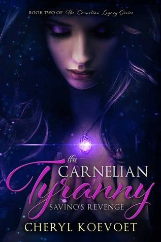 The Carnelian Tyranny: Savino's Revenge (Carnelian, #2)