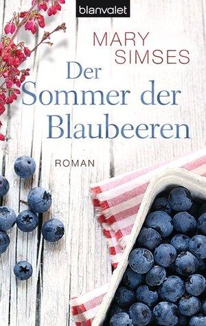 Der Sommer der Blaubeeren by Mary Simses