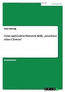 """Geist und Geld in Heinrich Bölls """"Ansichten eines Clowns"""""""