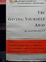 Try giving yourself away;: Greater happiness--now
