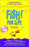 Fish! For Life with DVD: A Remarkable Way to Boost Morale and Improve Results