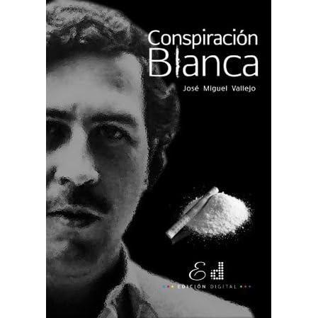 Conspiración Blanca by José Miguel Vallejo