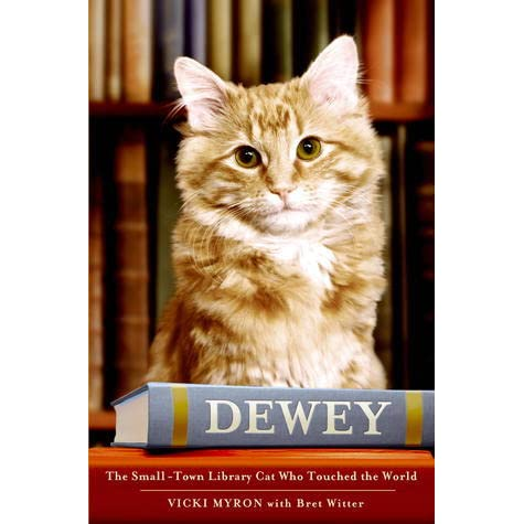 Dewey, The Small-Town Library cat by Vicki Myron - 2008 first edition