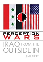 Perception Wars: Iraq From The Outside In