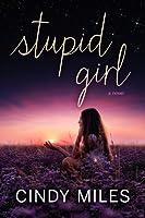 Stupid Girl (Stupid in Love #1)