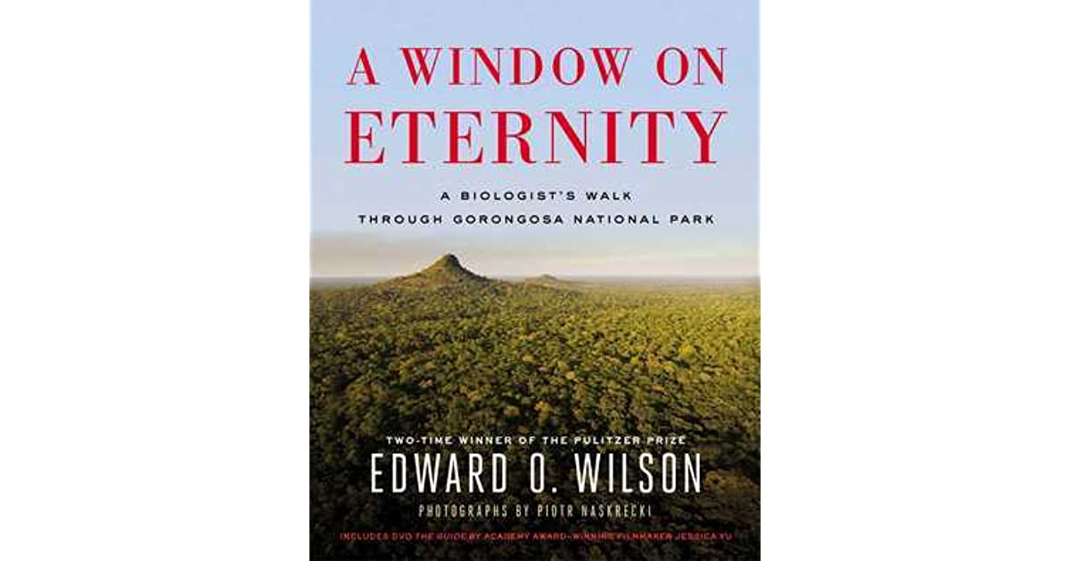 A window on eternity a biologist 39 s walk through gorongosa for Window quotes goodreads