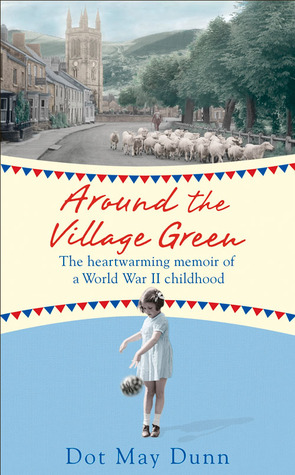 Around the Village Green by Dot May Dunn