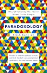Paradoxology: Why Christianity Was Never Meant to Be Simple