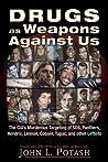 Drugs as Weapons Against Us by John L. Potash