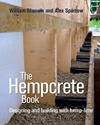 The Hempcrete Book: Designing and Building with Hemp-Lime