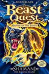 Shamani the Raging Flame (Beast Quest, #56)